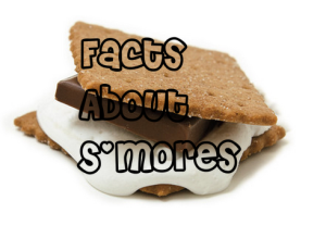 Facts about smores